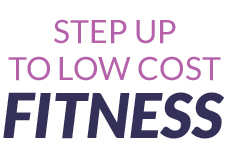 Step up to low cost fitness