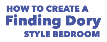 How to create a Finding Dory style bedroom
