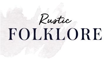 Rustic Folklore