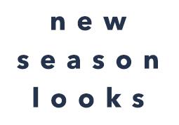 New Season Looks