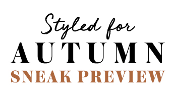 Styled For Autumn Sneak Preview