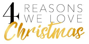 4 Reasons We Love Christmas