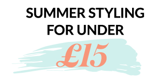 Summer Styling For Under £15