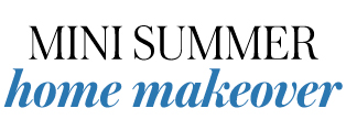 Mini Summer Home Makeover