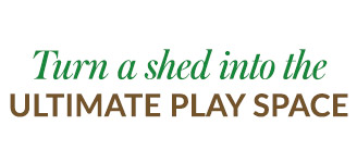 Turn a shed into the ultimate play space for your kids