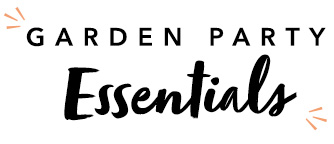 Garden party Essentials